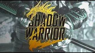 SHADOW WARRIOR 2 Let
