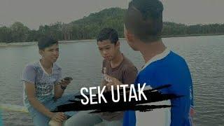Download Video Film Pendek SEK UTAK (Budak Sedanau punye film) MP3 3GP MP4