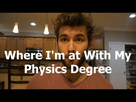 Where I'm At With My Physics Degree | Andrew Dotson