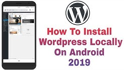 Wordpress Localhost On Android - How To Install WordPress Locally On Android 2019