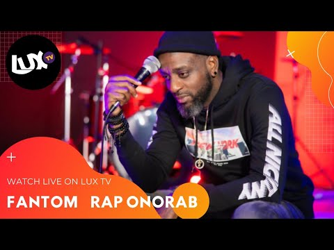 Fantom - Rap Onorab. Live ((May 9, 2020 )) By LUX TV