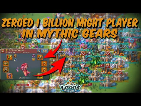 WE ZEROED 1 BILLION MIGHT PLAYER IN MYTHIC WAR GEARS - Lords Mobile