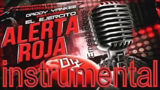 Alerta Roja (instrumental) - Daddy Yankee Ft El Ejercito Nicky Jam, J Balvin, Farruko Y Mas