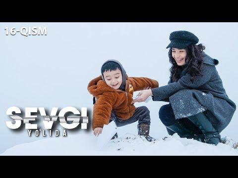 Sevgi yo'lida (o'zbek serial) | Севги йўлида (узбек сериал) 16-qism