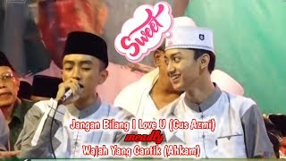 Jangan Bilang I Love U Meadly Wajah Yang Cantik voc. Gus Azmi Feat Ahkam   Majalengka Bersholawat.