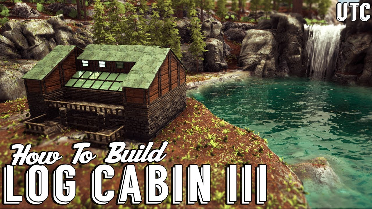 Log cabin 3 ark building tutorial how to build a for How to build a cabin house
