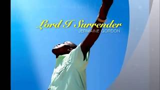 Jamaican Worship: Lord I Surrender by Jermaine Gordon and Nicolleen Brown