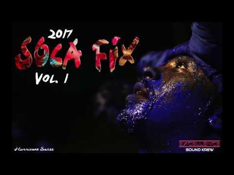 Excellence Sound Krew x ESKNightLife - Soca Fix 2017 [Trinidad Carnival 2017 Mix]