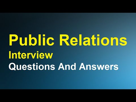 Public relations Interview Questions And Answers