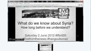 LIVE from the NEWS™ What do we know about Syria? #livefromthenews #hangoutsonair #lftn005