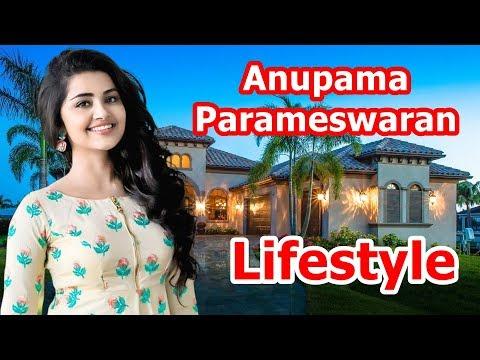 Anupama Parameswaran Lifestyle 2019  Affairs,Boyfriend,House,Cars, Income, Family & Biography
