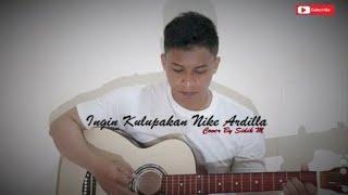 Nike Ardilla-INGIN KULUPAKAN Cover By (Sidik M)