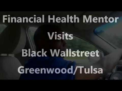 Financial Health Mentor Visits Black Wallstreet Greenwood/Tulsa Oklahoma pt 1