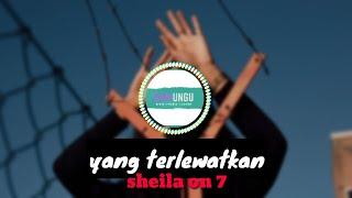 YANG TERLEWATKAN | Lirik - SHEILA ON 7 ( cover by smvll)