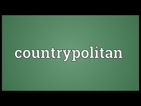 Countrypolitan Meaning