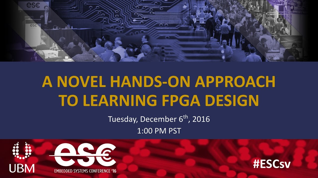 Get a hands-on tutorial in FPGA design at ESC Silicon Valley