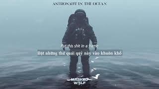 Vietsub   Astronaut In The Ocean - Masked Wolf   Nhạc Hot TikTok   Lyrics Video