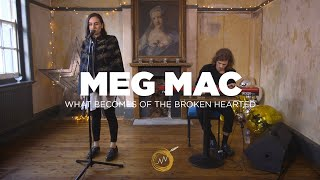 Meg Mac - What Becomes of The Broken Hearted (Naked Noise Session)