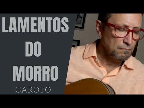 Lamentos do Morro - Aníbal Augusto Sardinha (Garoto)
