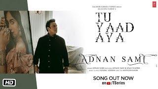 Gambar cover Tu Yaad Aya Audio | Adnan Sami | Adah Sharma | Kunaal Vermaa | Bhushan Kumar