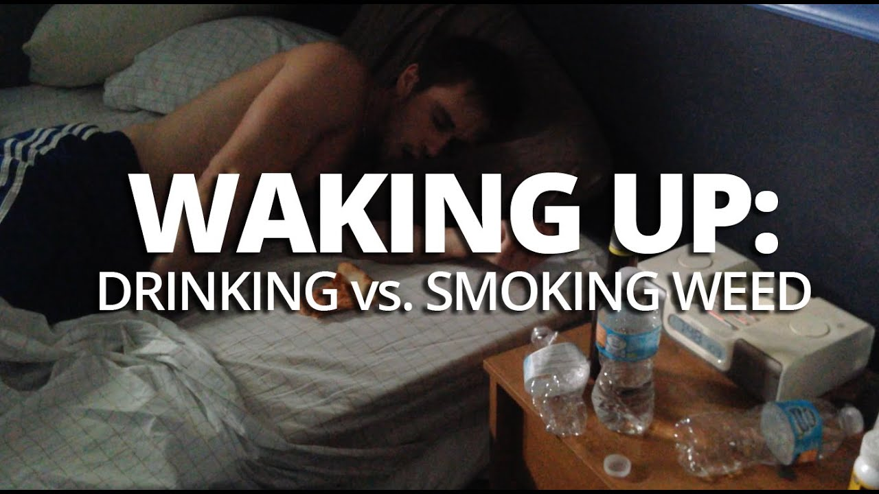 maxresdefault waking up after a heavy night of drinking vs smoking weed youtube,
