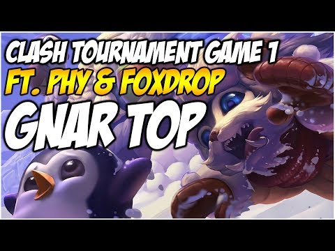 NEW CLASH TOURNAMENT GAME 1 - GNAR TOP - Ft. Phy & FoxDrop | League of Legends