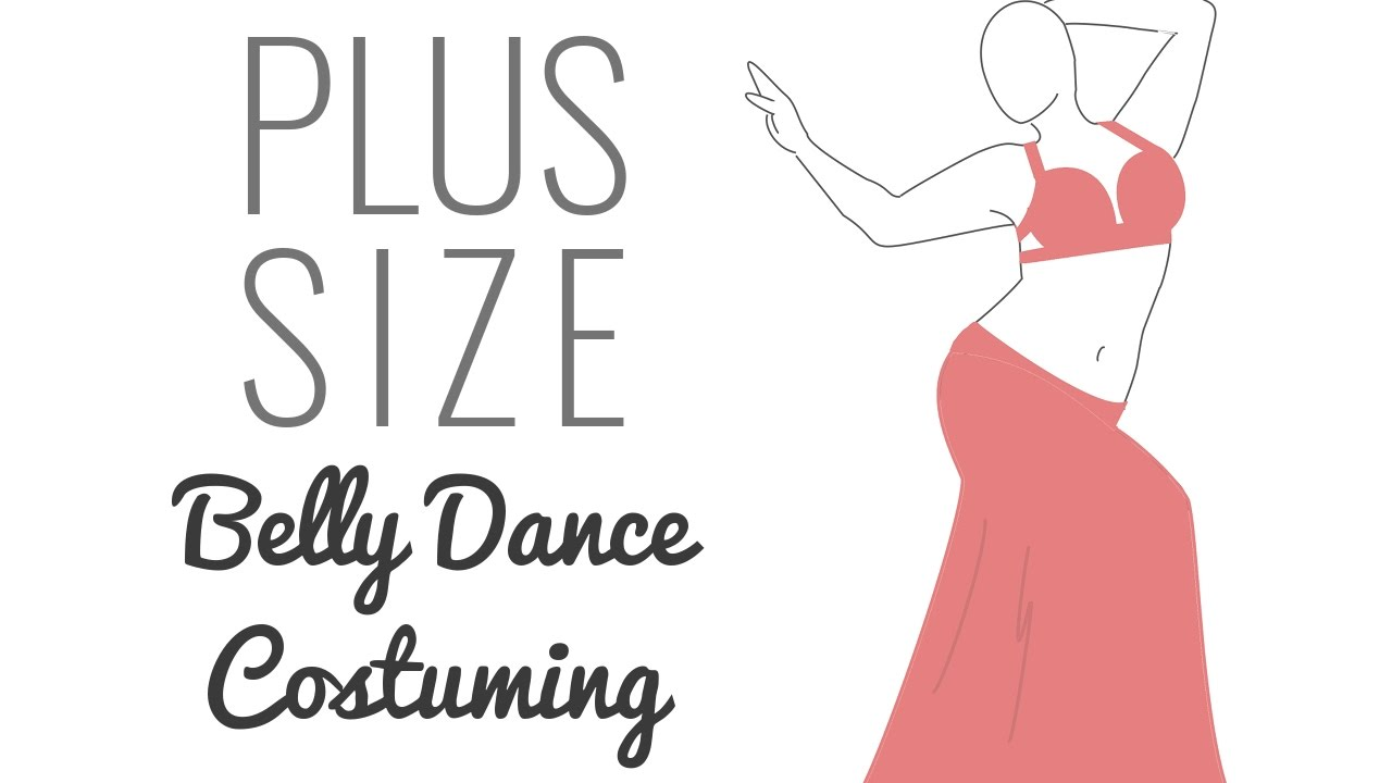 Plus Size Belly Dance Costuming Guide - 3 common challenges, 15 ...