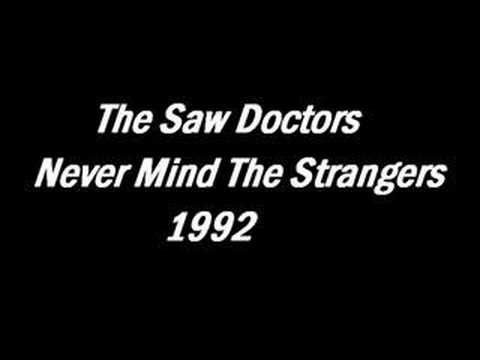 The Saw Doctors - Never Mind The Strangers