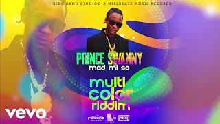 Prince Swanny - Mad Mi So (Multi Color Riddim)