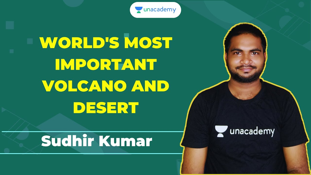World's most important Volcano and Desert| Unacademy Live- SSC Exams| Sudhir Kumar