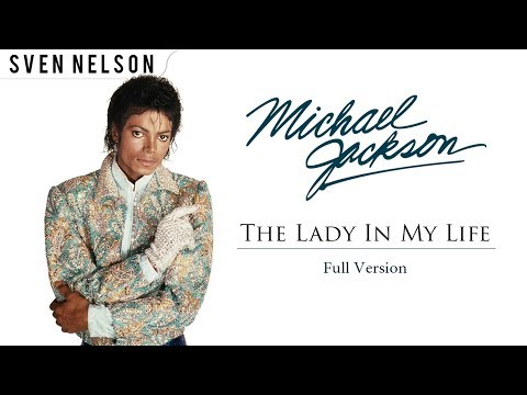 Michael Jackson - The Lady In My Life (Full Version) [Audio] HD   Sven Nelson