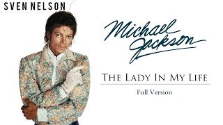 Michael Jackson - The Lady In My Life (Full Version) [Audio] HD