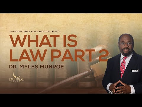 What Is Law Part 2 | Dr. Myles Munroe