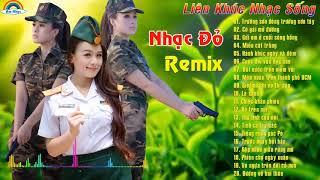 Cô Gái Mở Đường  - Trường Sơn Đông Trường Sơn Tây Remix - Liên Khúc Nhạc Đỏ Remix Cực Đỉnh