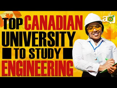 Top 10 Canadian University To Study Engineering In 2020