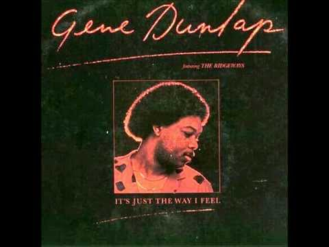 GENE DUNLAP   IT'S JUST THE WAY I FEEL
