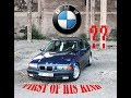 BMW E36 - FIRST OF HIS KIND