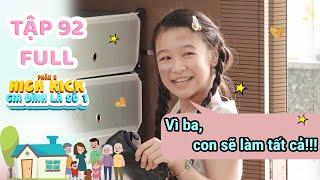 Gia đình là số 1 Phần 2 | Tập 92 Full: Lam Chi bất ngờ thay đổi - Hứa Sẽ Ngoan vì bệnh tình của Papa