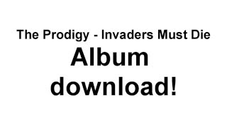 The Prodigy - Invaders Must Die (Album) free download