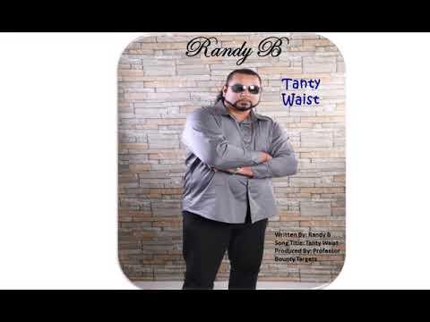 Randy B - Tanty Waist ( 2019 Chutney Soca)