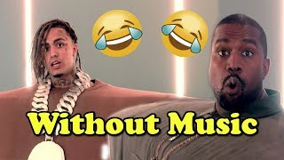 Kanye West & Lil Pump - Without Music - I Love It