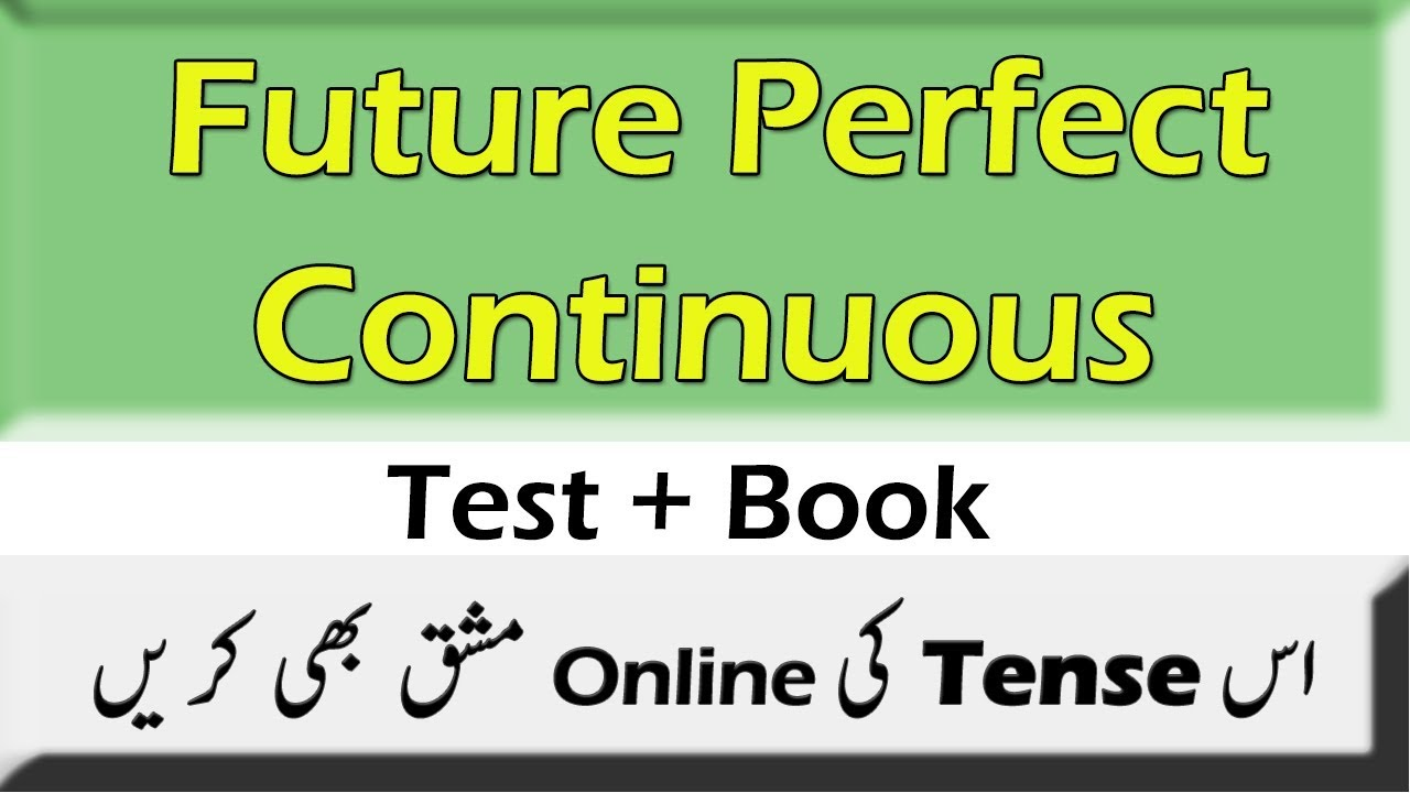Future Perfect Continuous Tense in Urdu With Exercise and Worksheet Online