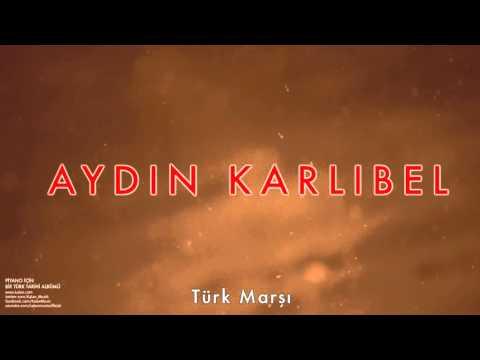 Aydın Karlıbel - Türk Marşı 3 [ Piyano İçin Bir Türk Tarihi Albümü © 2002 Kalan Müzik ]