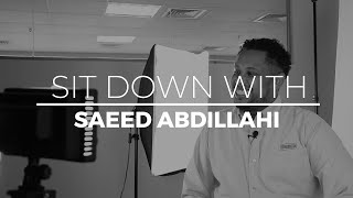 Sit Down With – Saeed Abdillahi, Sales...