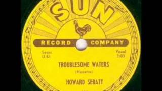 Howard Seratt  Troublesome Waters  SUN 198