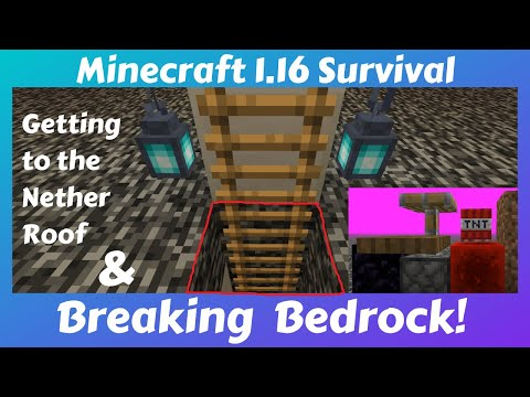 Minecraft 1 16 Survival How To Break Bedrock Getting To The Nether Roof And Back Again Youtube