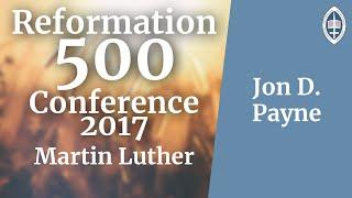 Reformation   Martin Luther - Jon D. Payne