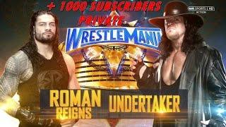 Roman Reigns ( The Guy ) VS The Undertaker ( Dead Man ) Wrestlemania 33