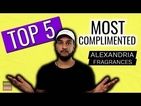 TOP 5 MOST COMPLIMENTED ALEXANDRIA FRAGRANCES | BEST FRAGRANCES RATED (Cologne Review)