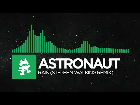 [Glitch Hop or 110BPM] - Astronaut - Rain (Stephen Walking Remix) [Monstercat EP Release]